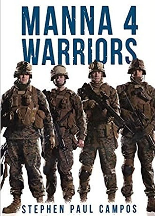 Manna 4 Warriors- Author signed! by Stephen Paul Campos