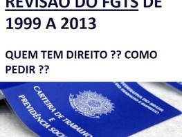 CORREÇÃO DO FGTS DE 1999 A 2013 - QUEM TEM DIREITO? COMO PEDIR A REVISÃO?