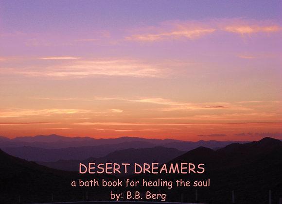 Desert Dreamers a bath book for Healing the Soul