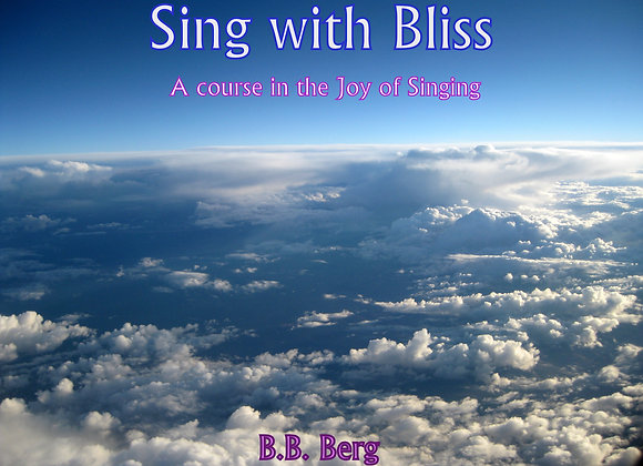 Sing with Bliss by B.B. Berg