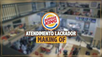 Burger King - Atendimento Lacrador Making of