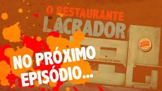 Burger King - O Restaurante Lacrador (Teaser 02)
