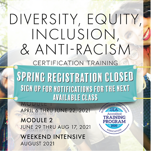 *REGISTRATION CLOSED 2021 Diversity Equity Inclusion & Anti-Racism Certification