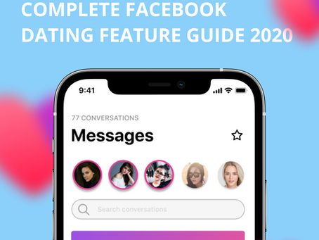 Complete Facebook Dating Feature Guide 2021