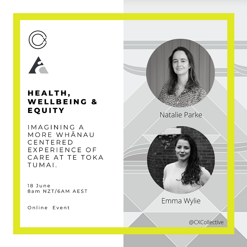 Health, Wellbeing & Equity - Imagining A More Whānau Centered Experience of Care at Te Toka Tumai