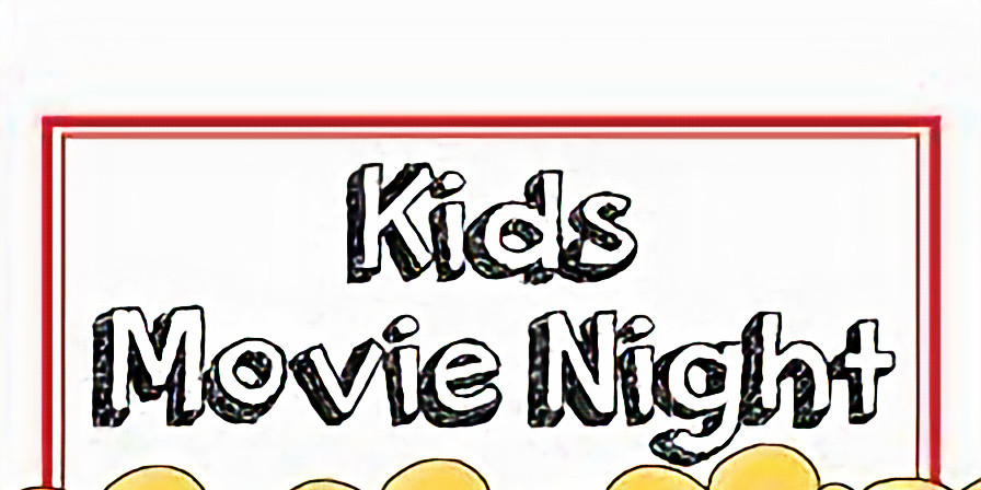 Kids Movie Night / Parents Night Out Fundraiser #2