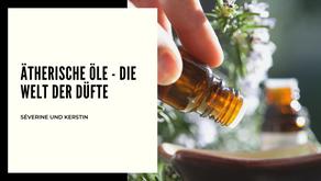 Ätherische Öle - die Welt der Düfte
