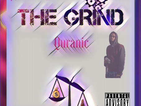 """""""The Grind"""" (New Single) - Listen Now by Quranic 