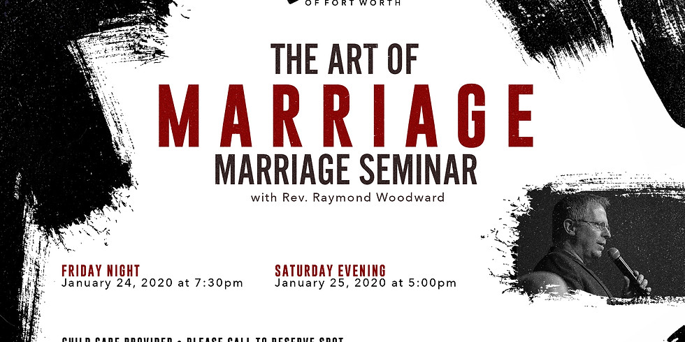 """""""The Art of Marriage"""" Marriage Seminar with Rev. Raymond Woodward"""