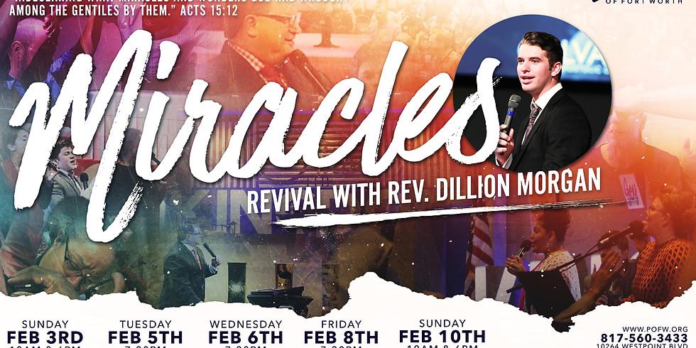 Miracles Rev. Dillon Morgan Revival