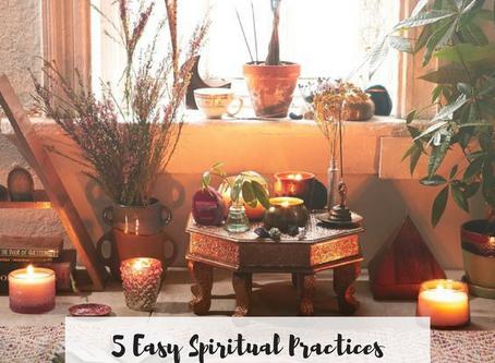 5 Easy Spiritual Practices