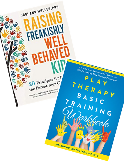 BUNDLE! NEW Play Therapy Basic Training Workbook & Freakishly Well-Behaved Kids