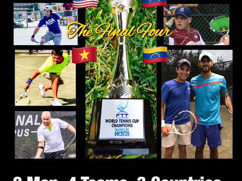 FINAL FOUR TODAY! VIET vs USA. VEN vs VEN. Semi & Finals 10am & 12:30pm. FTT WORLD TENNIS CU