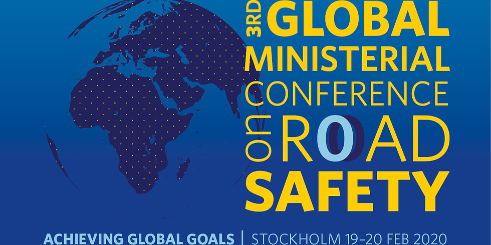 3rd Global Ministerial Conference on Road Safety: Achieving Global Goals