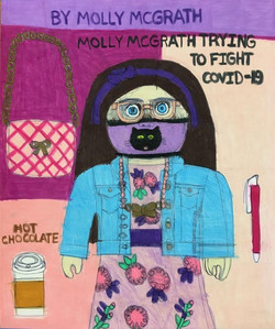 """""""Trying to Fight Covid-19"""" by Molly McGrath"""