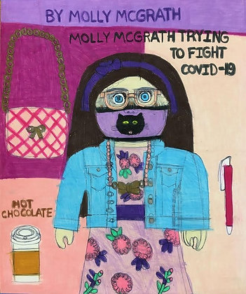 """Trying to Fight Covid-19"" by Molly McGrath"
