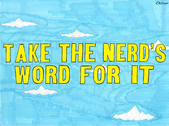 """""""Take the Nerd's Word for It"""" by Louis DeMarco"""