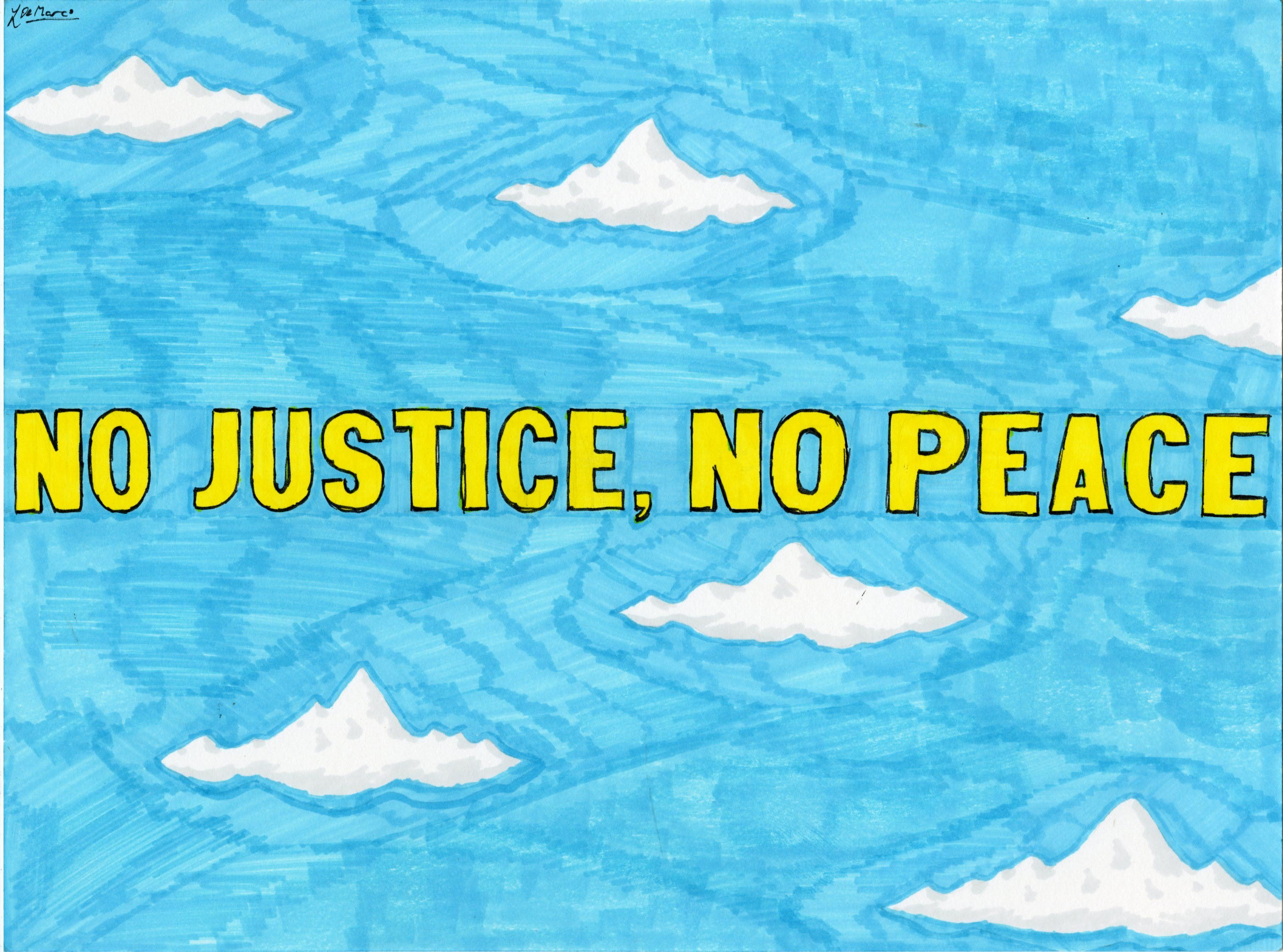 """""""No Justice, No Peace"""" by Louis DeMarco"""