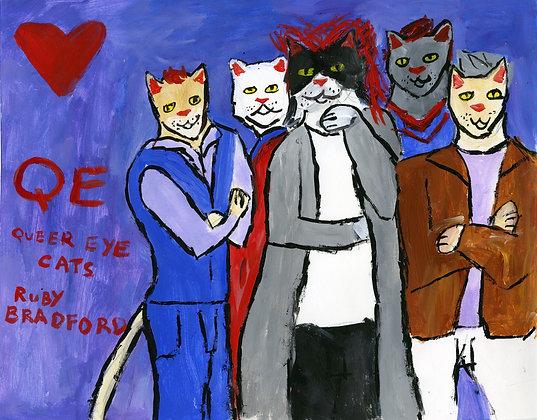 """Queer Eye Cats"" by Ruby Bradford"