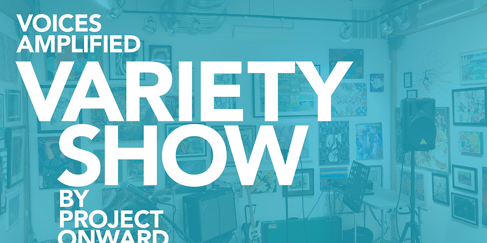 Voices Amplified Fundraiser: Variety Show