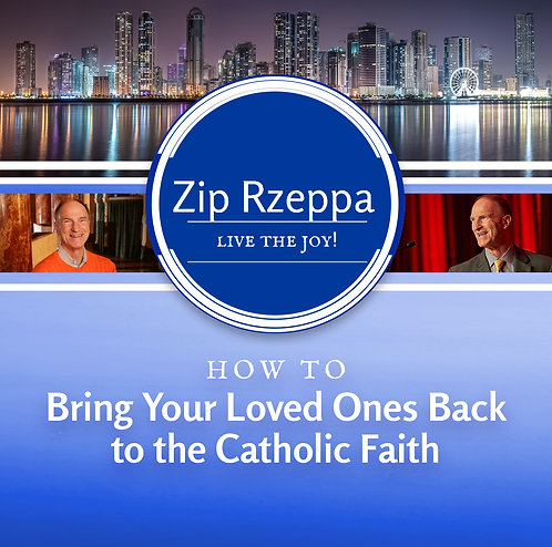 How to Bring Your Loved Ones Back to the Catholic Faith (Download)