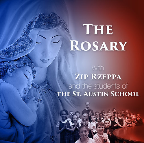 The Rosary with Zip Rzeppa and the students of the St. Austin School (Download)
