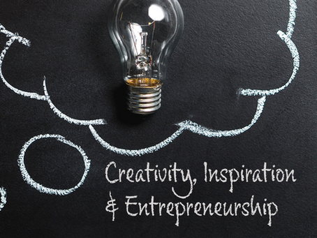 The Time for Creativity, Inspiration & Entrepreneurship: Part 1