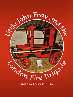 Little John Fray and the London Fire Brigade