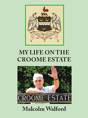 My Life on the Croome Estate
