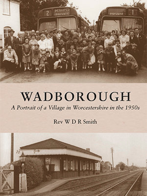 Wadborough: A Portrait of a Village in Worcestershire in the 1950s