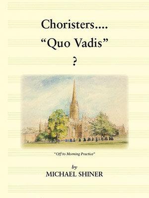 Choristers . . . 'Quo Vadis'?