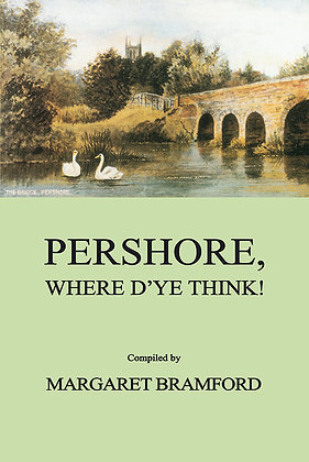 Pershore, Where D'ye Think?