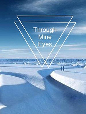 Through Mine Eyes