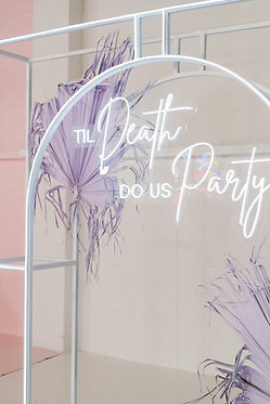 Till Death do us Party Neon Sign