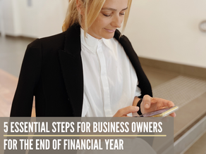 5 CRUCIAL Steps for Business Owners for EOFY