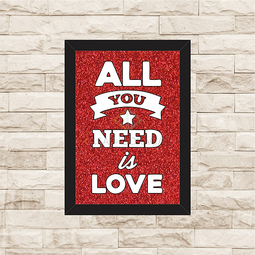 6402 - Quadro com Glitter - All You Need is Love