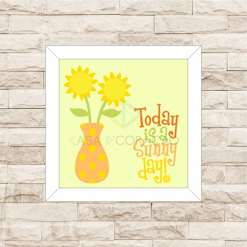 6282 - Quadro com moldura Today is a Sunny Day!