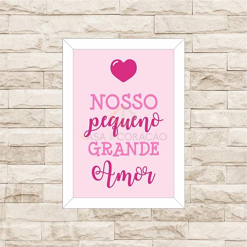 4031 A - Quadro com moldura Nosso Pequeno Grande Amor - Rosa
