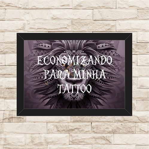 058 - Quadro para guardar dinheiro - Para Minha Tattoo