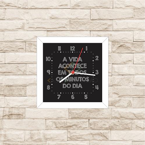 9022 - Relógio com moldura A Vida Acontece em Todos os Minutos do Dia
