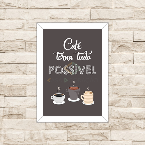 6041 - Quadro com moldura Café Torna Tudo Possível