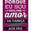Thumbnail: 6344 - Quadro com moldura Eu sou Feita pro Amor...