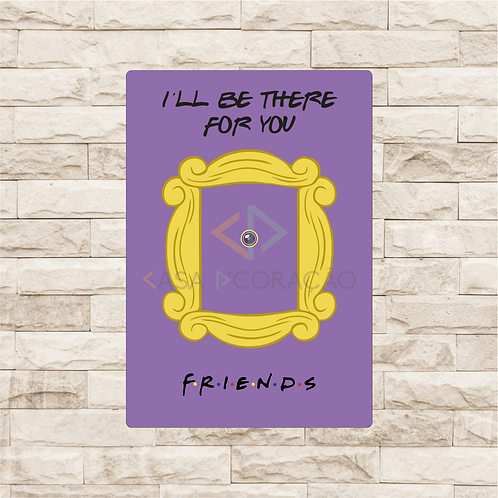 30053 - Placa Decorativa - I'll Be There For You - Friends