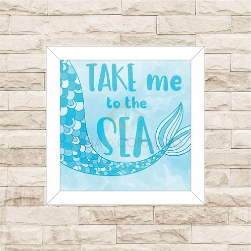 6116 - Quadro com moldura Take me to the Sea