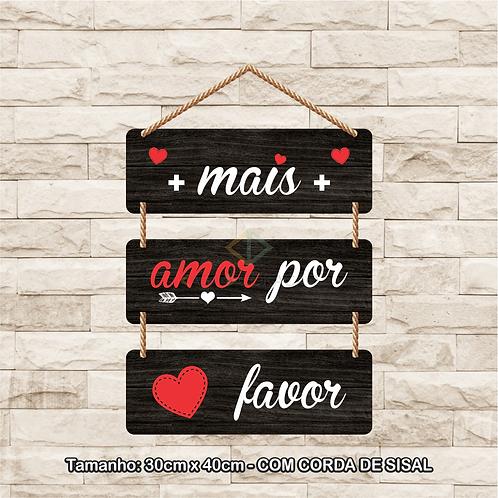 30094 - Placa Decorativa - Mais Amor Por Favor