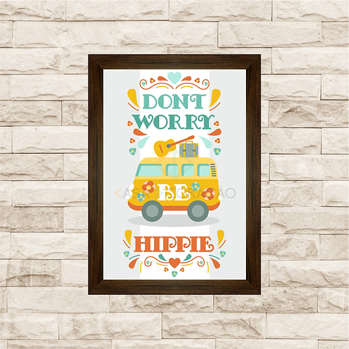 6348 - Quadro com moldura Dont Worry be Hippie