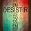 Thumbnail: 6254 - Quadro com moldura Quando Penso em Desistir...