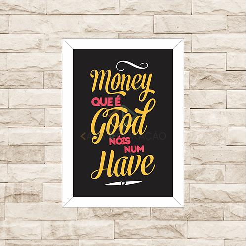 6303 - Quadro com moldura Money que é Good...