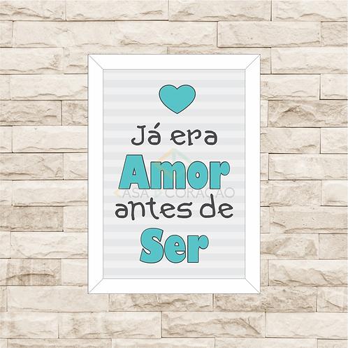 4043 B - Quadro com moldura Já era Amor Antes de Ser - Azul