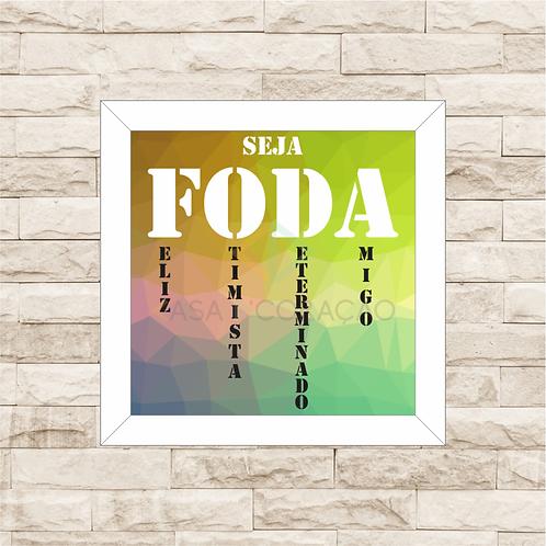 6234 - Quadro com moldura Seja Foda!